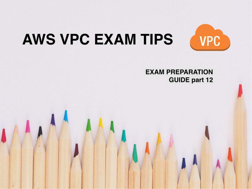 AWS VPC EXAM TIPS